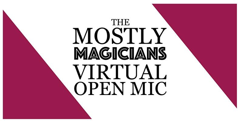 Online - Virtual Magic Show Magicians Open Mic